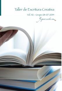 """Taller de Escritura Creativa Vol. 112 - Grupo 28/07/2014. """"YoQuieroEscribir.com"""""""