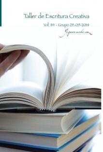 """Taller de Escritura Creativa Vol. 114 - Grupo 29/09/2014. """"YoQuieroEscribir.com"""""""