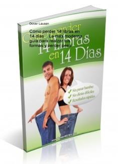 Cómo perder 14 libras en 14 días La más moderna guía para realzar tus formas y perder peso