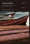 O mar é femia. Riesgo y trabajo entre los pescadores de una villa costera gallega. Premio de Investigación Cultural Marqués de Lozoya 2011