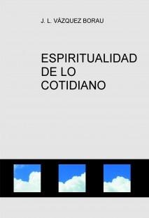 ESPIRITUALIDAD DE LO COTIDIANO