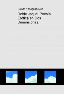 Doble Jaque. Poesía Erótica en Dos Dimensiones.