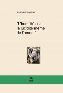 """""""L'humilité est la lucidité même de l'amour"""""""