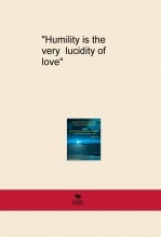 "Libro ""Humility is the very lucidity of love"", autor SOLEDAD TORO ARIAS"