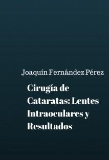 Cirugía de Cataratas: Lentes Intraoculares y Resultados