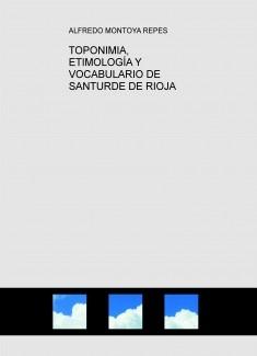 TOPONIMIA, ETIMOLOGÍA Y VOCABULARIO DE SANTURDE DE RIOJA