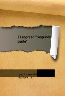 """El regreso """"Segunda parte"""""""
