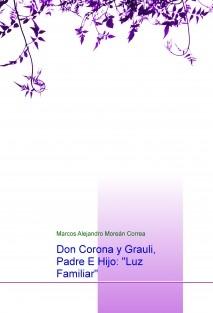 """Don Corona y Grauli, Padre E Hijo: """"Luz familiar"""""""