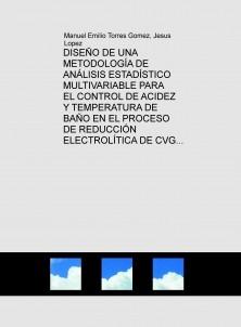 DISEÑO DE UNA METODOLOGÍA DE ANÁLISIS ESTADÍSTICO MULTIVARIABLE PARA EL CONTROL DE ACIDEZ Y TEMPERATURA DE BAÑO EN EL PROCESO DE REDUCCIÓN ELECTROLÍTICA DE CVG VENALUM
