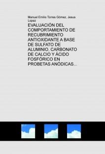 EVALUACIÓN DEL COMPORTAMIENTO DE RECUBRIMIENTO ANTIOXIDANTE A BASE DE SULFATO DE ALUMINIO, CARBONATO DE CALCIO Y ÁCIDO FOSFÓRICO EN PROBETAS ANÓDICAS CON RESPECTO AL PROCESO DE ROCIADO DE ÁNODOS CON ALUMINIO LIQUIDO.