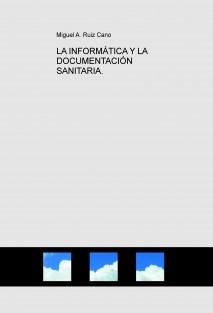 LA INFORMÁTICA Y LA DOCUMENTACIÓN SANITARIA.