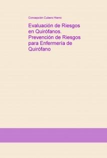 Evaluación de Riesgos en Quirófanos. Prevención de Riesgos para Enfermería de Quirófano