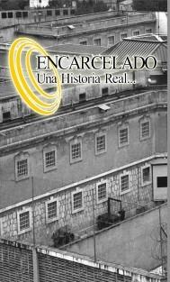"""ENCARCELADO """"Una historia real..."""""""