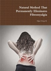 Libro Natural Method That Permanently Eliminates Fibromyalgia, autor Edgar Ortega M.