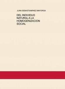 DEL INDIVIDUO NATURAL A LA HOMOGENIZACION SOCIAL