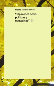"""""""Opiniones socio políticas y educativas"""" (I)"""
