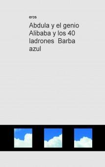Abdula y el genio Alibaba y los 40 ladrones Barba azul