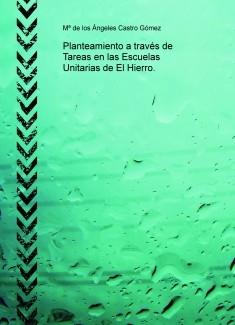 Planteamiento a través de  Tareas en las Escuelas Unitarias de El Hierro.