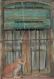 Las hermanas Gutiérrez: La vieja del saco.