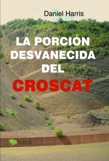 La porción desvanecida del Croscat