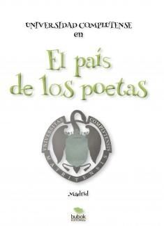 El País de los poetas. Universidad Complutense