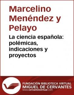 La ciencia española: polémicas, indicaciones y proyectos
