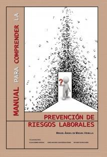 Manual Para comprender la Prevención de Riesgos Laborales