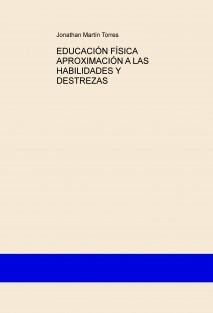 EDUCACIÓN FÍSICA: APROXIMACIÓN A LAS HABILIDADES Y DESTREZAS