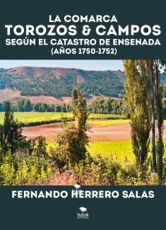La comarca Torozos & Campos según el catastro de ensenada (Años 1750 - 1752)