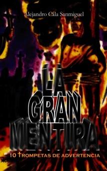 LA GRAN MENTIRA - Diez Trompetas de Advertencia -