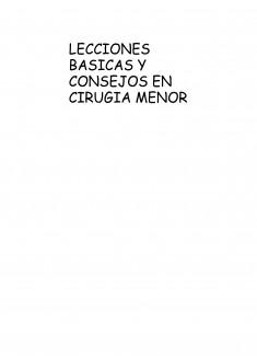 LECCIONES BASICAS Y CONSEJOS EN CIRUGIA MENOR