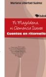 Ni Magdalena, ni Clemencia Isaura