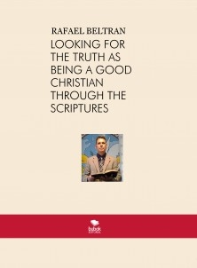 LOOKING FOR THE TRUTH AS BEING A GOOD CHRISTIAN THROUGH THE SCRIPTURES