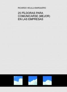 25 PÍLDORAS PARA COMUNICARSE (MEJOR) EN LAS EMPRESAS