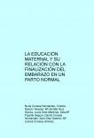 LA EDUCACIÓN MATERNAL Y SU RELACIÓN CON LA FINALIZACIÓN DEL EMBARAZO EN UN PARTO NORMAL