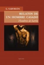 Libro RELATOS DE UN HOMBRE CASADO - Hombres de barrio -, autor Gonzalo Alcaide Narvreón