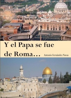 Y el Papa se fue de Roma...
