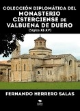 Colección diplomática del monasterio cisterciense de Valbuena de Duero, S. XI-XV