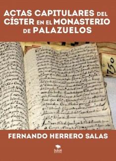 ACTAS CAPITULARES DEL CISTER EN EL MONASTERIO DE PALAZUELOS