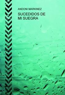 SUCEDIDOS DE MI SUEGRA