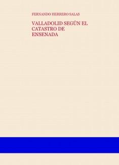 VALLADOLID SEGÚN EL CATASTRO DE ENSENADA