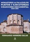 MONASTERIO DE PALAZUELOS. PLEITOS Y EJECUTORIAS (1500 – 1834). COLECCIÓN DOCUMENTAL  1500-1835