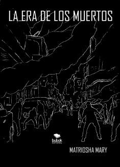 La Era De Los Muertos - Y EL Mundo Acabó En 7 Días