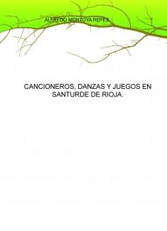 CANCIONEROS, DANZAS Y JUEGOS EN SANTURDE DE RIOJA.
