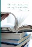 """Taller de Escritura – Cuentos infantiles Vol. 111 – octubre 2014-abril 2015….. """"YoQuieroEscribir.com"""""""