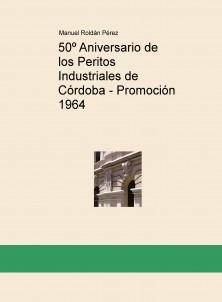 50º Aniversario de los Peritos Industriales de Córdoba - Promoción 1964