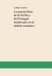 La poesía lírica de la Sicilia y del Portugal medievales en el ámbito románico