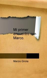 Mi primer encuentro con Marco.