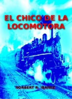 EL CHICO DE LA LOCOMOTORA