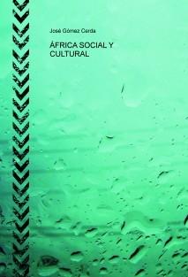 ÁFRICA SOCIAL Y CULTURAL